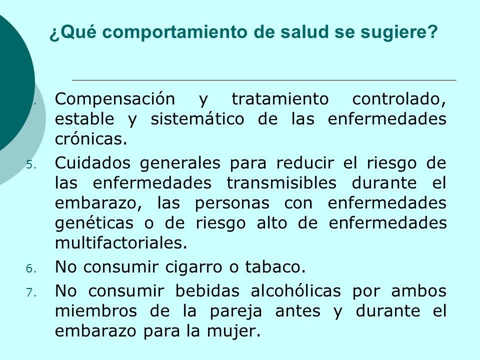 4. Compensación y tratamiento controlado, estable y sistemático de las enfermedades crónicas. 5. Cuidados generales para reducir el riesgo de las enfe