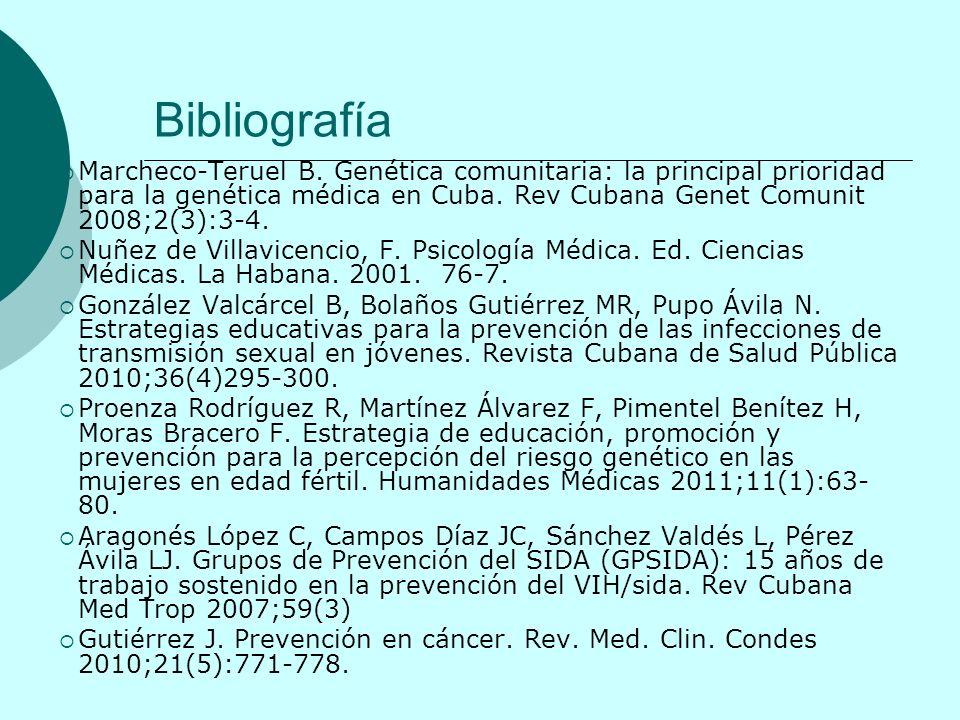 Bibliografía Marcheco-Teruel B. Genética comunitaria: la principal prioridad para la genética médica en Cuba. Rev Cubana Genet Comunit 2008;2(3):3-4.