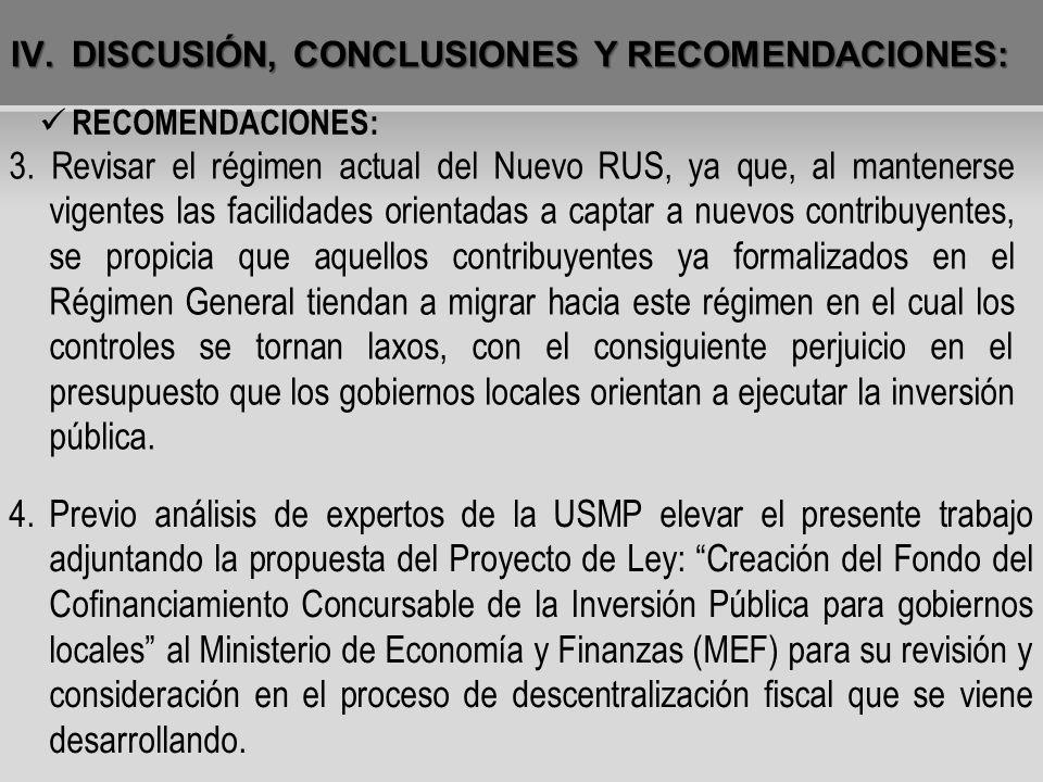 IV.DISCUSIÓN, CONCLUSIONES Y RECOMENDACIONES: RECOMENDACIONES: 3. Revisar el régimen actual del Nuevo RUS, ya que, al mantenerse vigentes las facilida