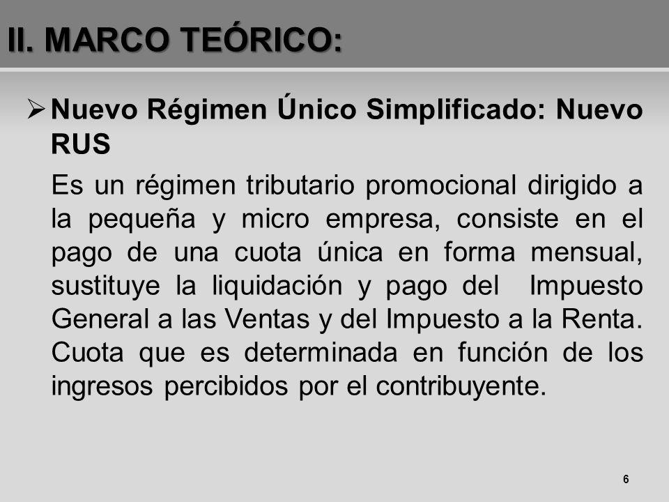 Nuevo Régimen Único Simplificado: Nuevo RUS Es un régimen tributario promocional dirigido a la pequeña y micro empresa, consiste en el pago de una cuo