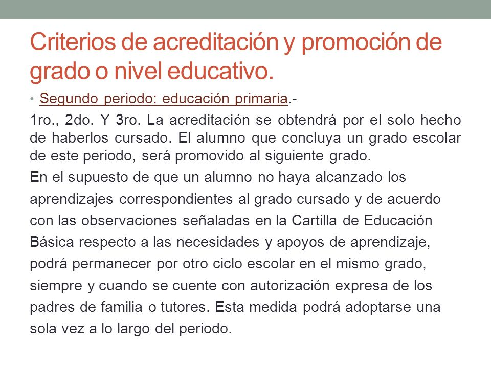 Criterios de acreditación y promoción de grado o nivel educativo. Segundo periodo: educación primaria.- 1ro., 2do. Y 3ro. La acreditación se obtendrá
