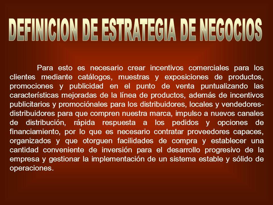 Para esto es necesario crear incentivos comerciales para los clientes mediante catálogos, muestras y exposiciones de productos, promociones y publicid