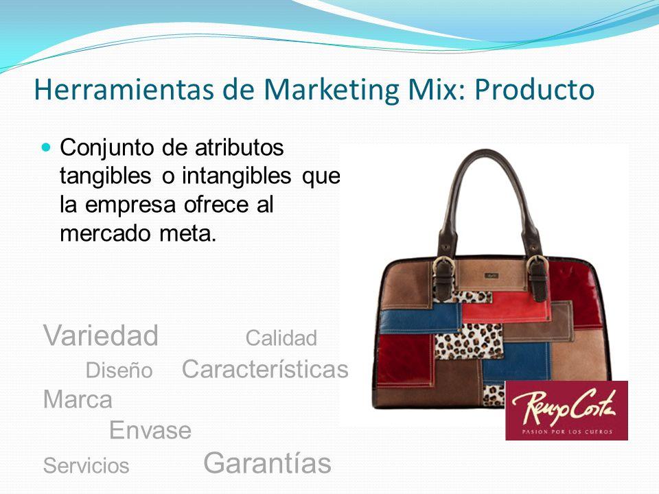 Herramientas de Marketing Mix: Producto Conjunto de atributos tangibles o intangibles que la empresa ofrece al mercado meta. Variedad Calidad Diseño C