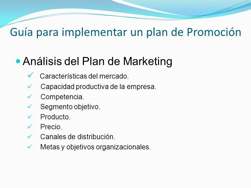 Análisis del Plan de Marketing Características del mercado. Capacidad productiva de la empresa. Competencia. Segmento objetivo. Producto. Precio. Cana