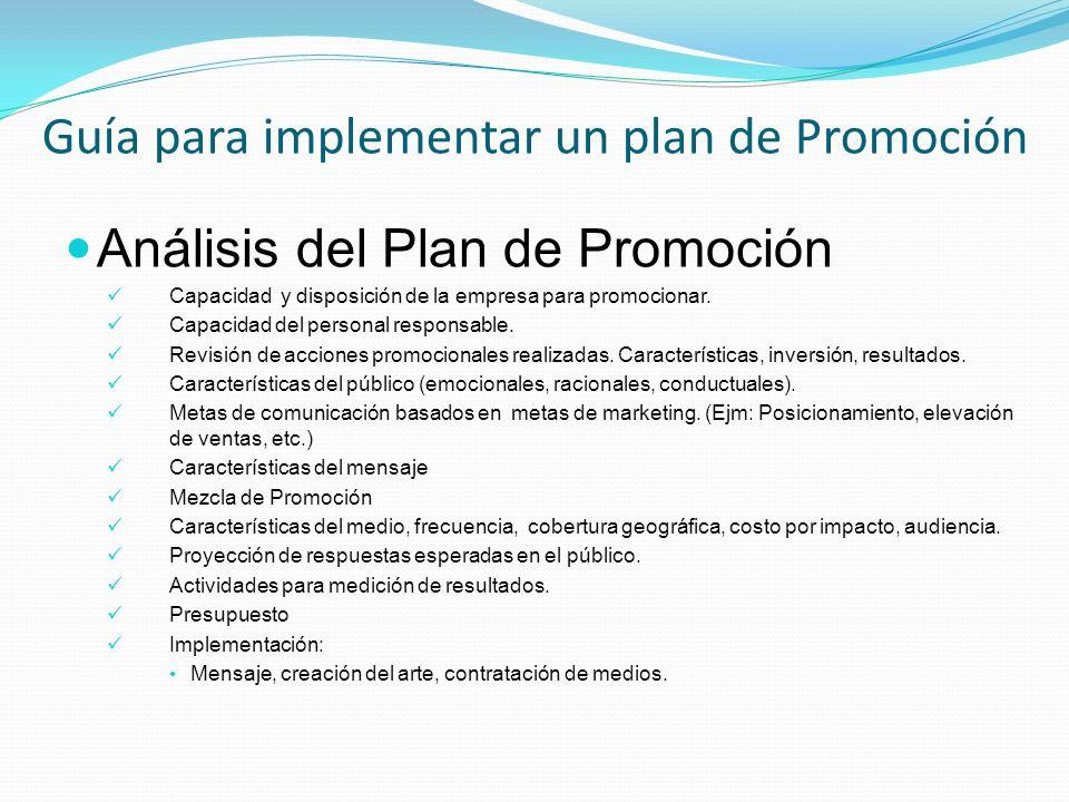 Análisis del Plan de Promoción Capacidad y disposición de la empresa para promocionar. Capacidad del personal responsable. Revisión de acciones promoc