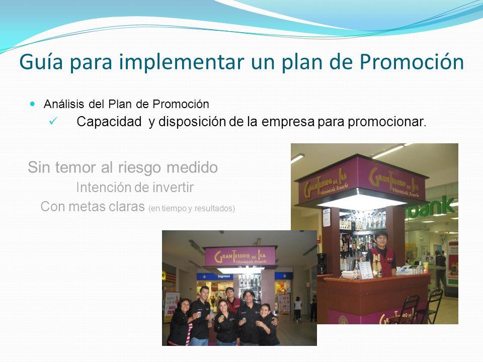 Análisis del Plan de Promoción Capacidad y disposición de la empresa para promocionar. Guía para implementar un plan de Promoción Sin temor al riesgo
