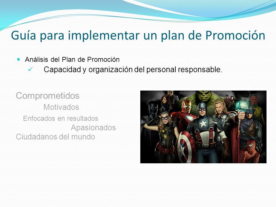 Análisis del Plan de Promoción Capacidad y organización del personal responsable. Guía para implementar un plan de Promoción Comprometidos Motivados E