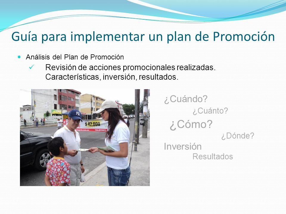 Análisis del Plan de Promoción Revisión de acciones promocionales realizadas. Características, inversión, resultados. Guía para implementar un plan de
