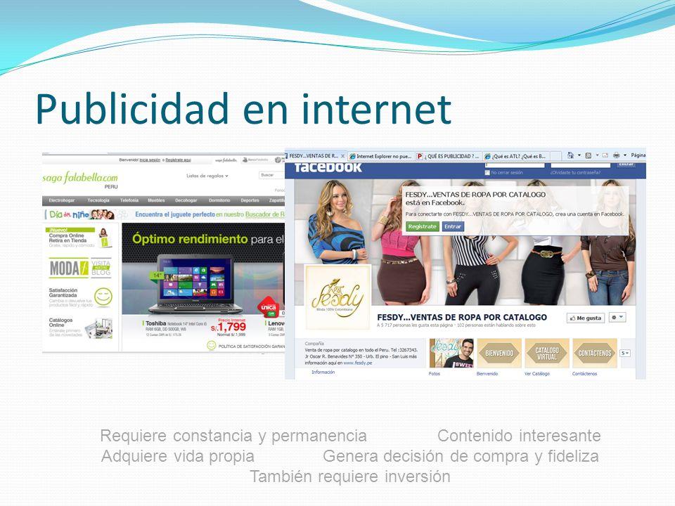 Publicidad en internet Requiere constancia y permanenciaContenido interesante Adquiere vida propia Genera decisión de compra y fideliza También requie