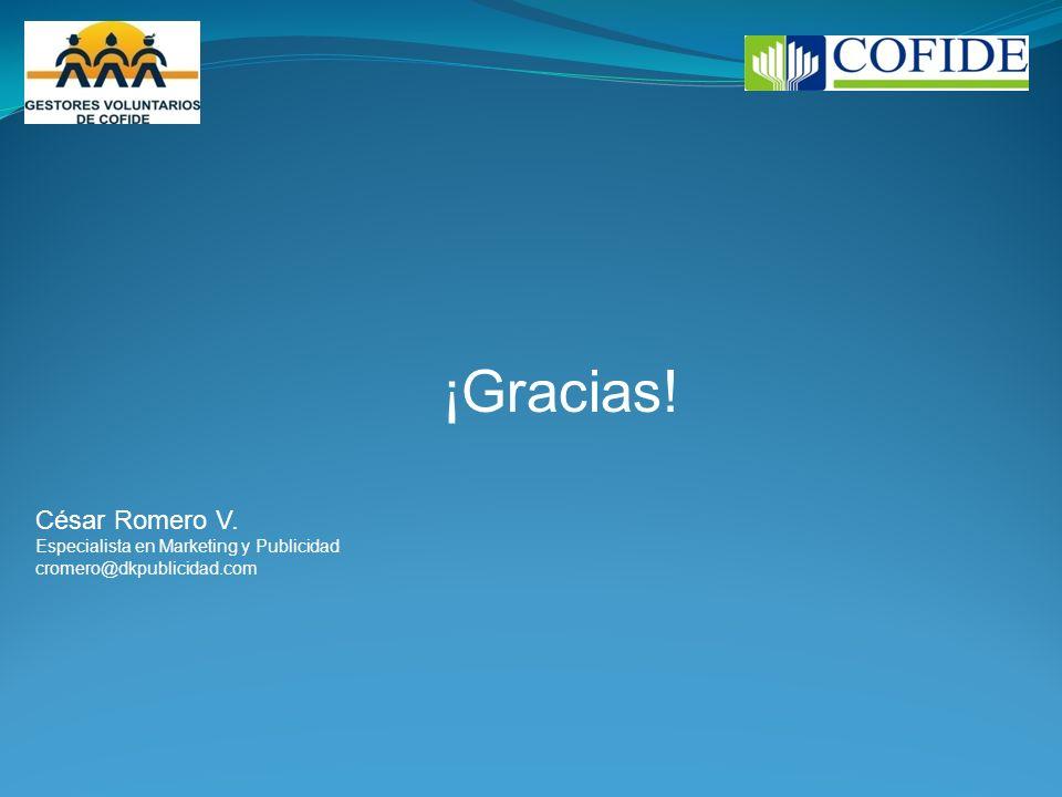 ¡Gracias! César Romero V. Especialista en Marketing y Publicidad cromero@dkpublicidad.com