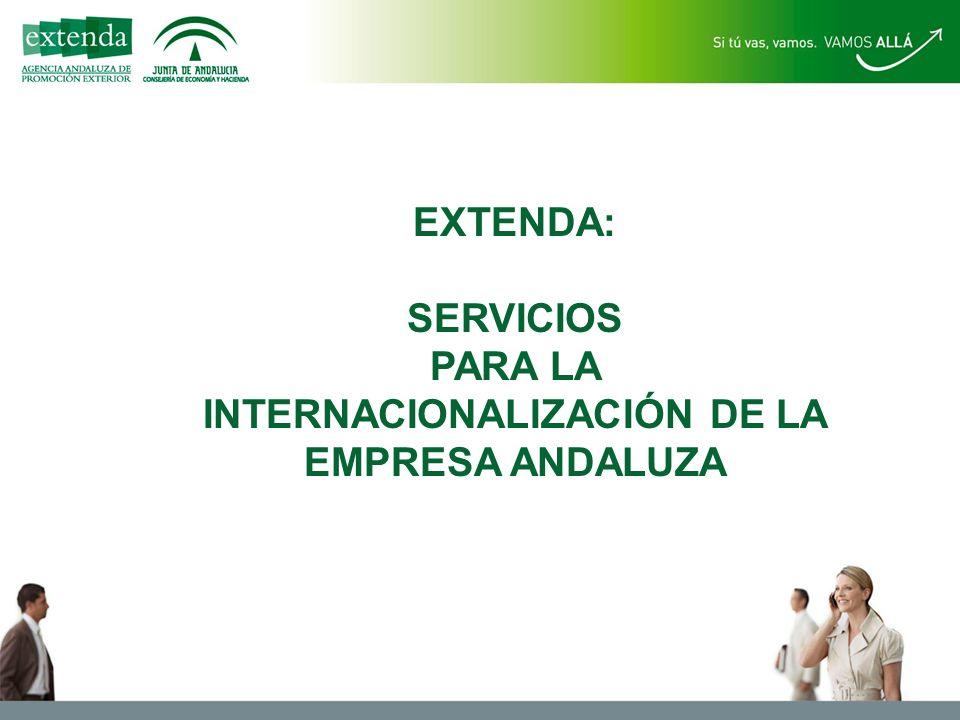 EXTENDA: SERVICIOS PARA LA INTERNACIONALIZACIÓN DE LA EMPRESA ANDALUZA