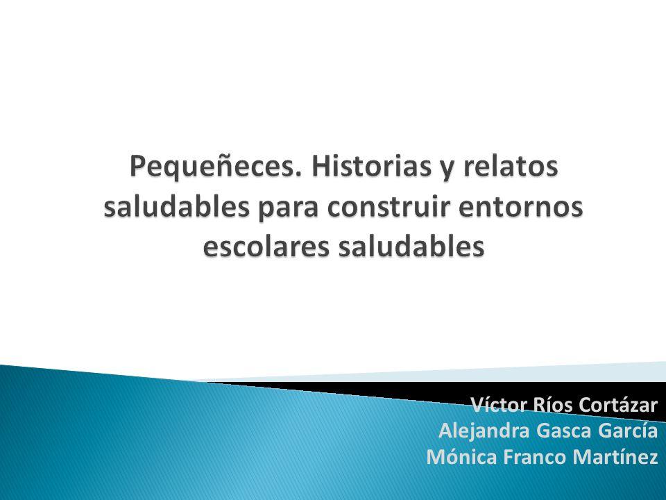 Víctor Ríos Cortázar Alejandra Gasca García Mónica Franco Martínez