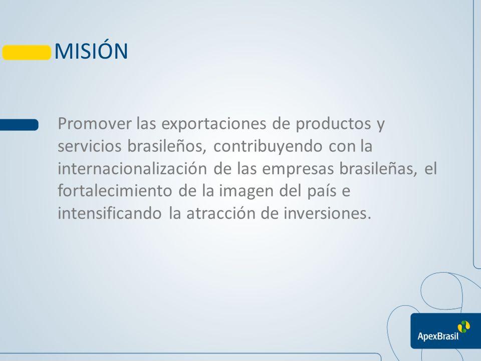 Promover las exportaciones de productos y servicios brasileños, contribuyendo con la internacionalización de las empresas brasileñas, el fortalecimien