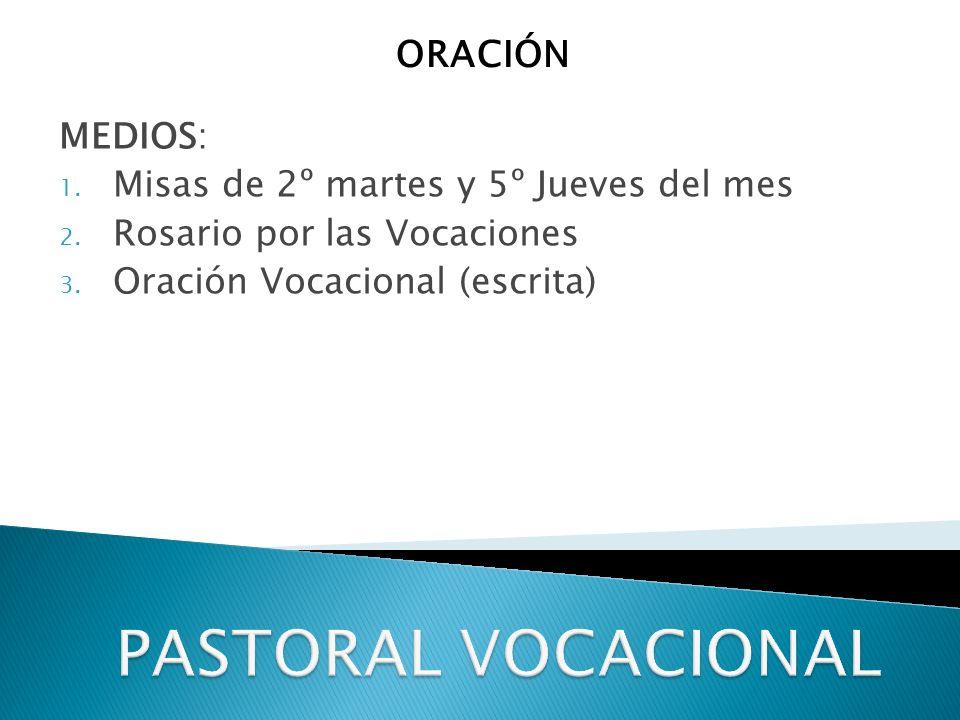 MEDIOS: 1.Misas de 2º martes y 5º Jueves del mes 2.