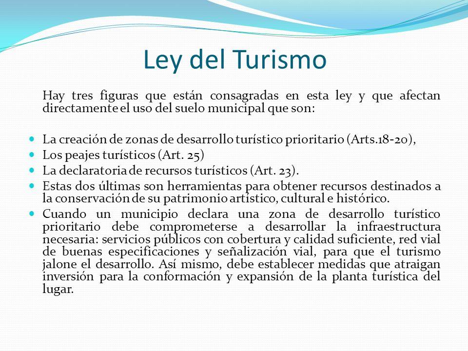 Hay tres figuras que están consagradas en esta ley y que afectan directamente el uso del suelo municipal que son: La creación de zonas de desarrollo t