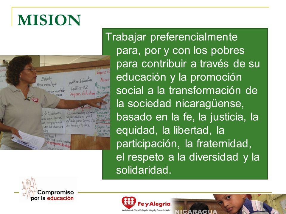 MISION Trabajar preferencialmente para, por y con los pobres para contribuir a través de su educación y la promoción social a la transformación de la