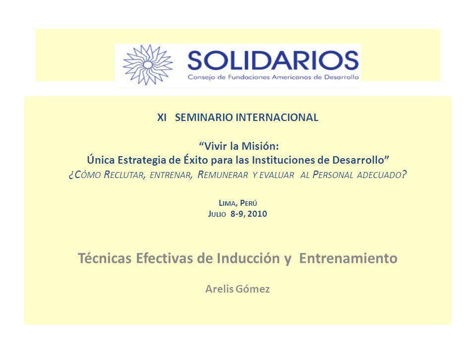XI SEMINARIO INTERNACIONAL Vivir la Misión: Única Estrategia de Éxito para las Instituciones de Desarrollo ¿C ÓMO R ECLUTAR, ENTRENAR, R EMUNERAR Y EV