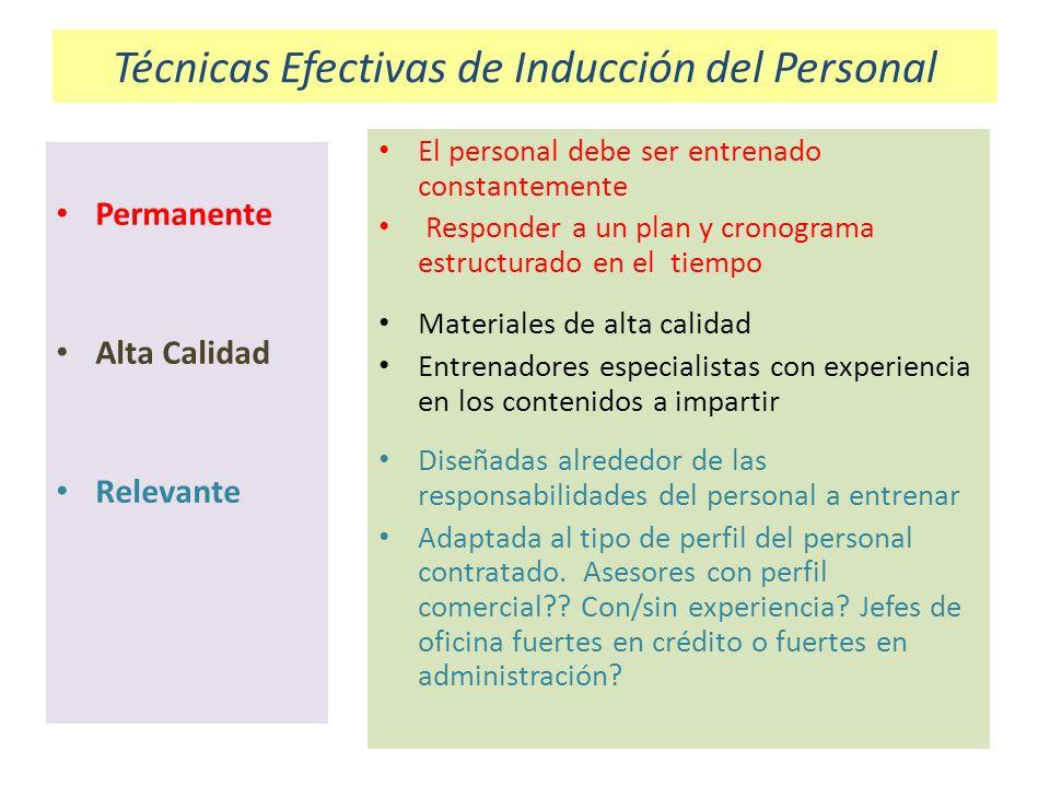 Técnicas Efectivas de Inducción del Personal Permanente Alta Calidad Relevante El personal debe ser entrenado constantemente Responder a un plan y cro