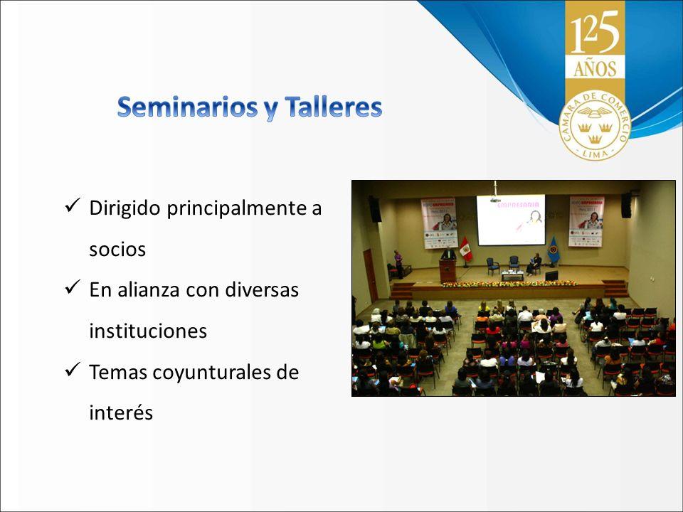 Dirigido principalmente a socios En alianza con diversas instituciones Temas coyunturales de interés