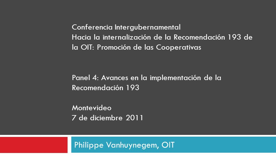 Philippe Vanhuynegem, OIT Conferencia Intergubernamental Hacia la internalización de la Recomendación 193 de la OIT: Promoción de las Cooperativas Pan