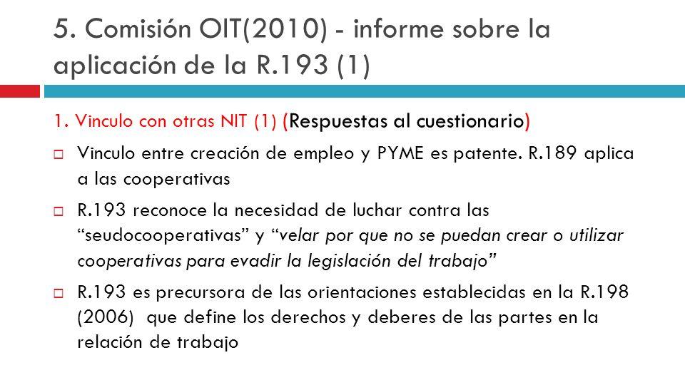 5. Comisión OIT(2010) - informe sobre la aplicación de la R.193 (1) 1. Vinculo con otras NIT (1) (Respuestas al cuestionario) Vinculo entre creación d