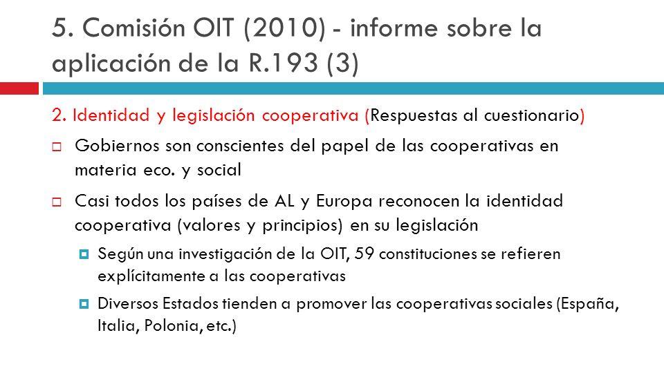 2. Identidad y legislación cooperativa (Respuestas al cuestionario) Gobiernos son conscientes del papel de las cooperativas en materia eco. y social C
