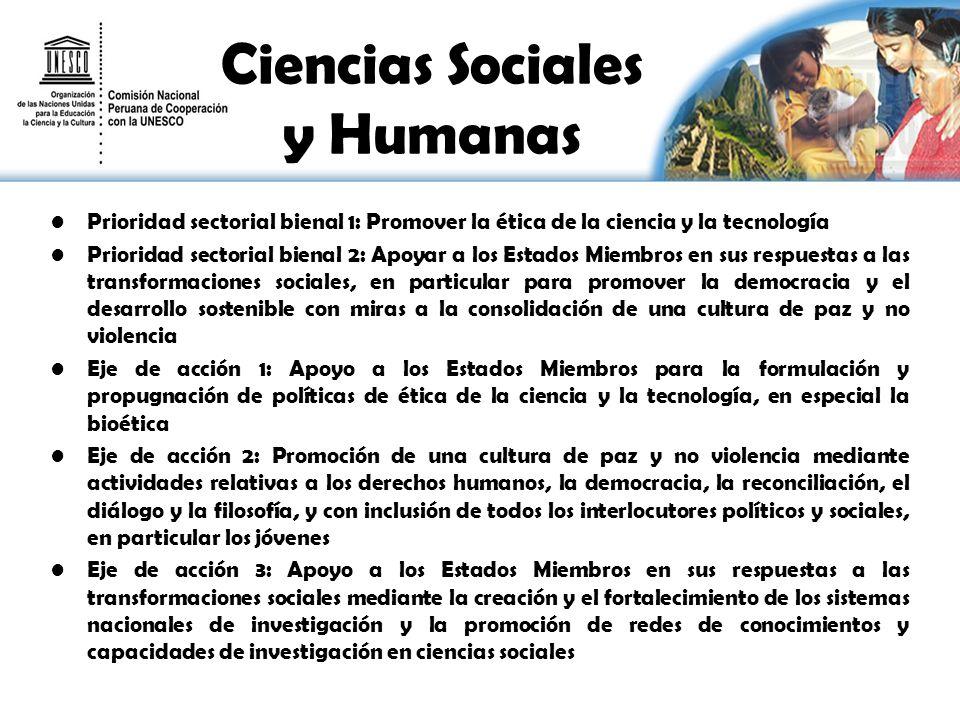 Ciencias Sociales y Humanas Prioridad sectorial bienal 1: Promover la ética de la ciencia y la tecnología Prioridad sectorial bienal 2: Apoyar a los E