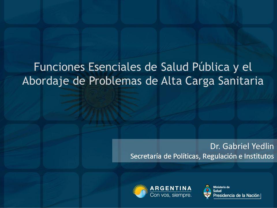 Funciones Esenciales de Salud Pública y el Abordaje de Problemas de Alta Carga Sanitaria Dr.