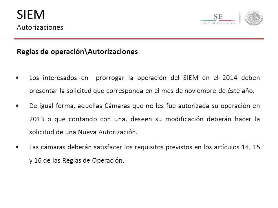 Reglas de operación\Autorizaciones Los interesados en prorrogar la operación del SIEM en el 2014 deben presentar la solicitud que corresponda en el me