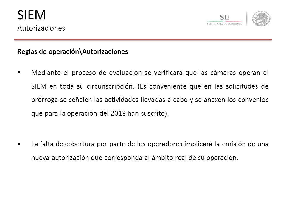 Reglas de operación\Autorizaciones Mediante el proceso de evaluación se verificará que las cámaras operan el SIEM en toda su circunscripción, (Es conv