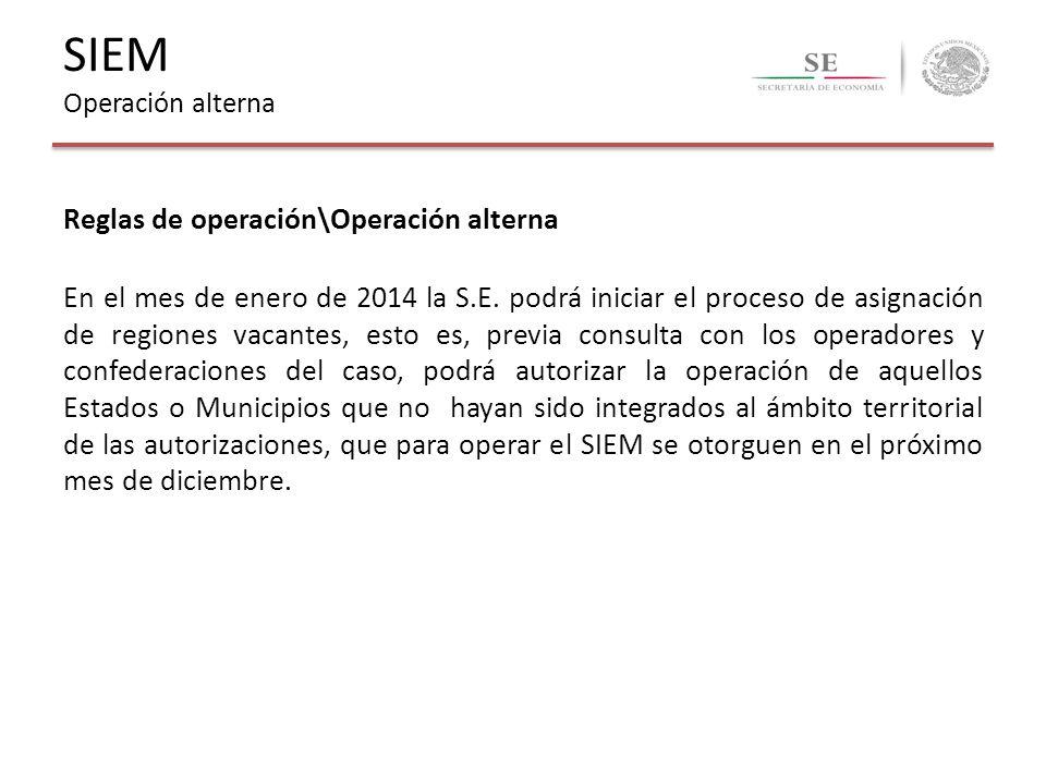 Reglas de operación\Operación alterna En el mes de enero de 2014 la S.E. podrá iniciar el proceso de asignación de regiones vacantes, esto es, previa