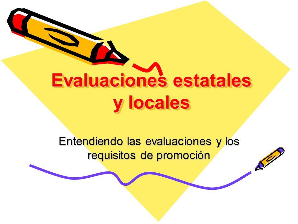 Evaluaciones estatales y locales Entendiendo las evaluaciones y los requisitos de promoción