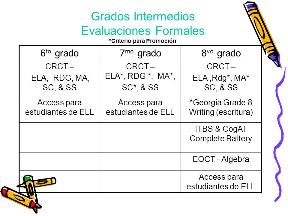 Grados Intermedios Evaluaciones Formales *Criterio para Promoción 6 to.