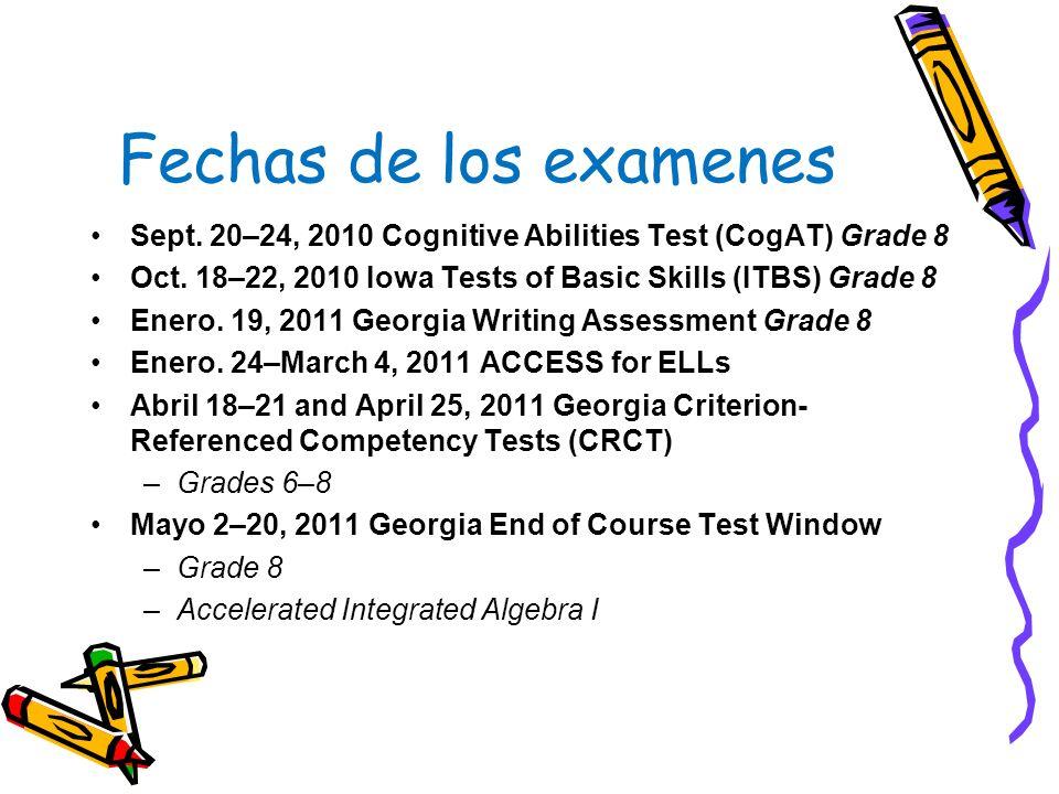 Fechas de los examenes Sept.20–24, 2010 Cognitive Abilities Test (CogAT) Grade 8 Oct.