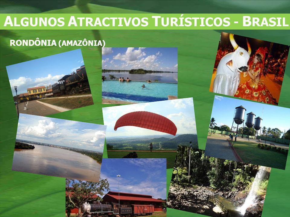 RONDÔNIA (AMAZÔNIA) A LGUNOS A TRACTIVOS T URÍSTICOS - B RASIL