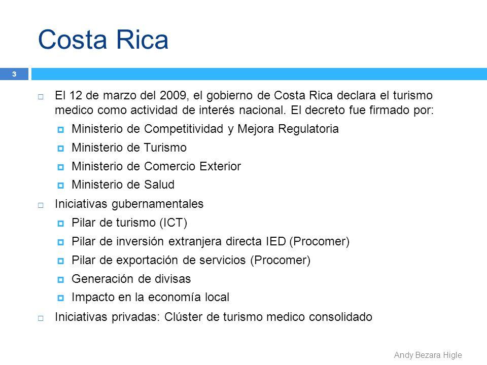 Costa Rica El 12 de marzo del 2009, el gobierno de Costa Rica declara el turismo medico como actividad de interés nacional. El decreto fue firmado por