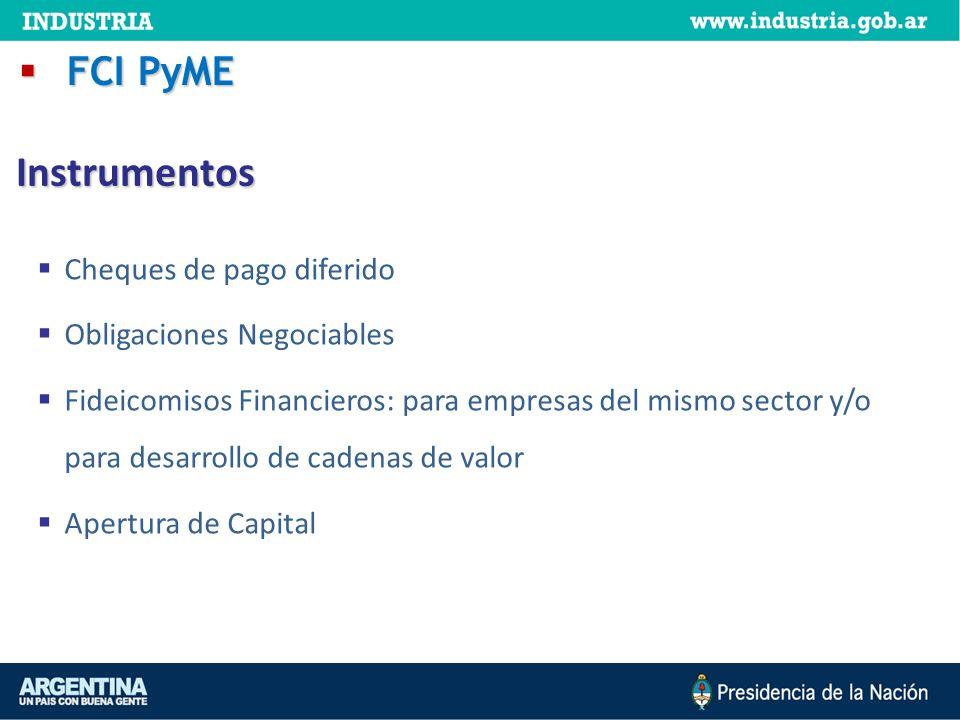 Cheques de pago diferido Obligaciones Negociables Fideicomisos Financieros: para empresas del mismo sector y/o para desarrollo de cadenas de valor Ape