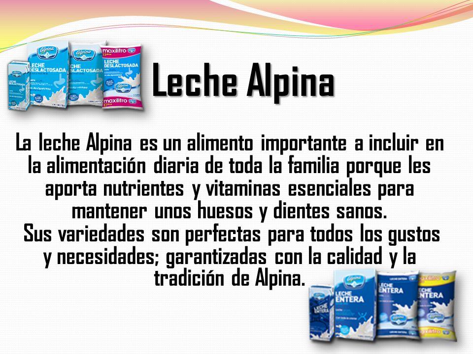 Leche Alpina La leche Alpina es un alimento importante a incluir en la alimentación diaria de toda la familia porque les aporta nutrientes y vitaminas