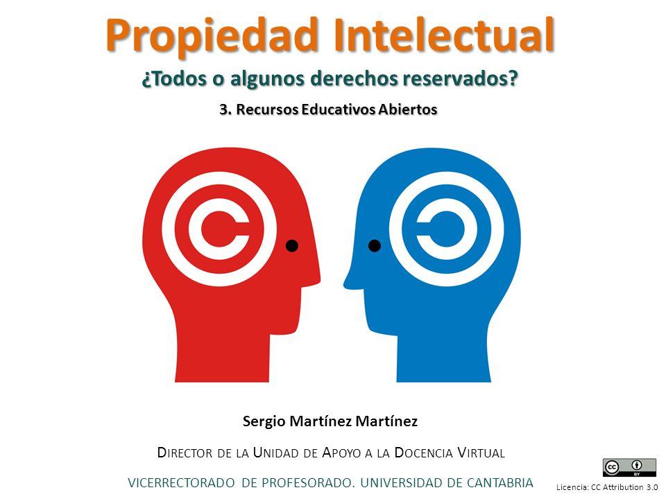 OCW Universidad de Cantabria Licencia: CC Attribution 3.0 Sergio Martínez Martínez D IRECTOR DE LA U NIDAD DE A POYO A LA D OCENCIA V IRTUAL VICERRECTORADO DE PROFESORADO.