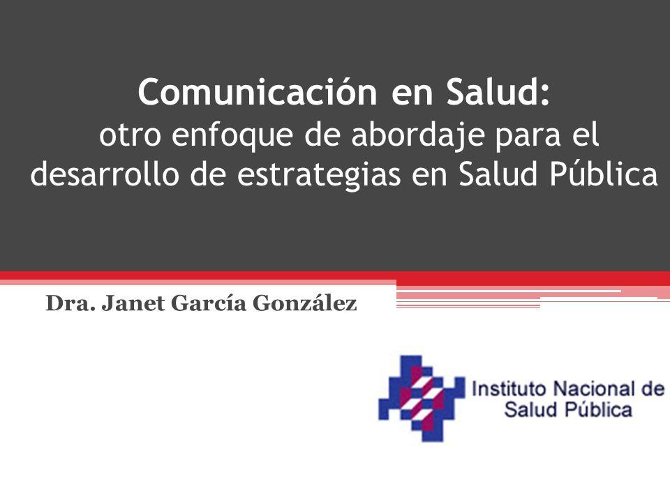 Comunicación en Salud: otro enfoque de abordaje para el desarrollo de estrategias en Salud Pública Dra.