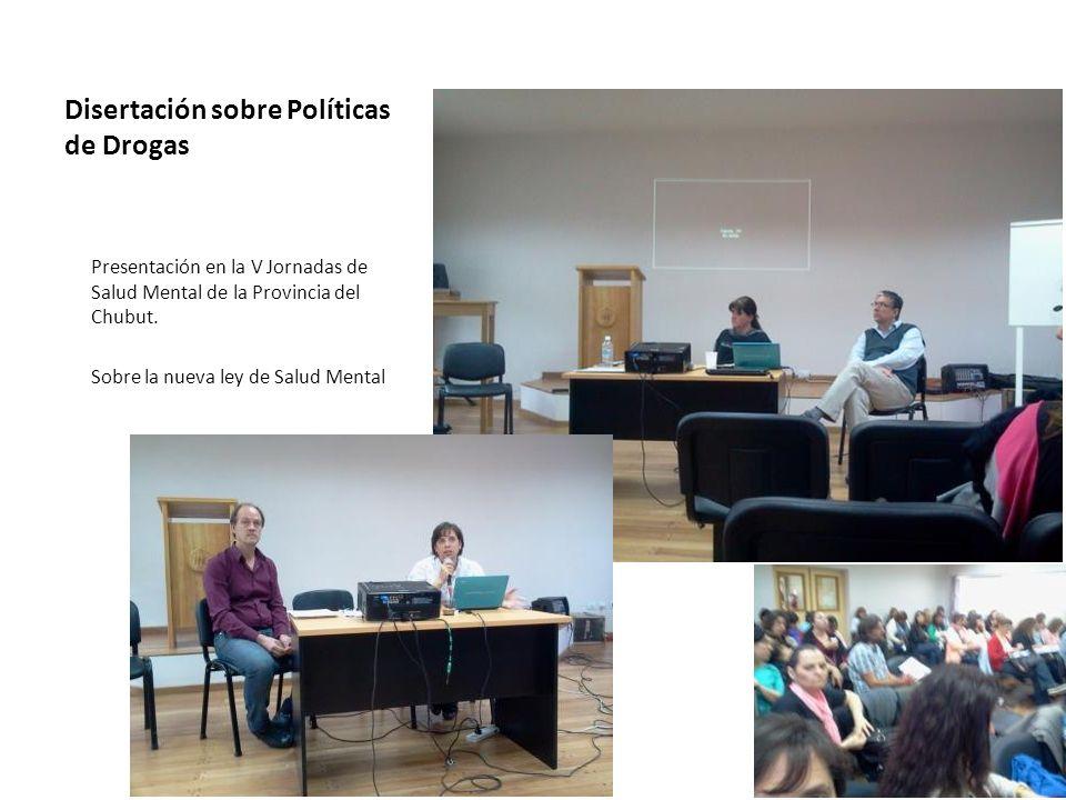Disertación sobre Políticas de Drogas Presentación en la V Jornadas de Salud Mental de la Provincia del Chubut.