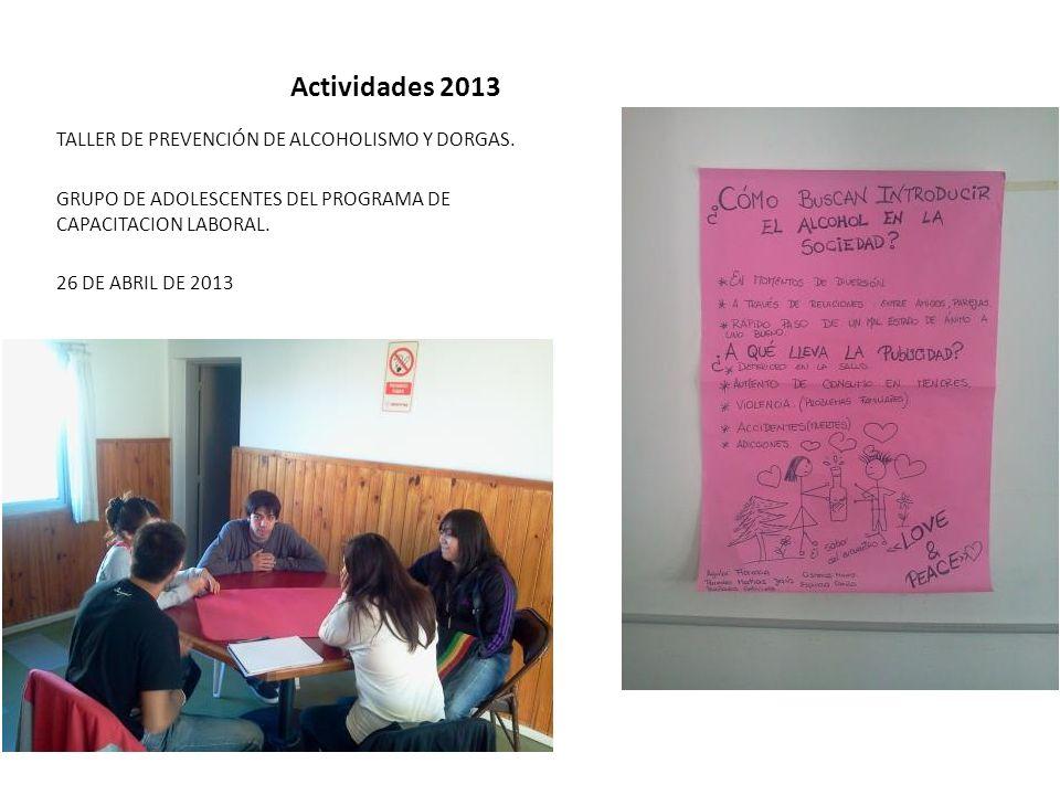 Actividades 2013 TALLER DE PREVENCIÓN DE ALCOHOLISMO Y DORGAS.