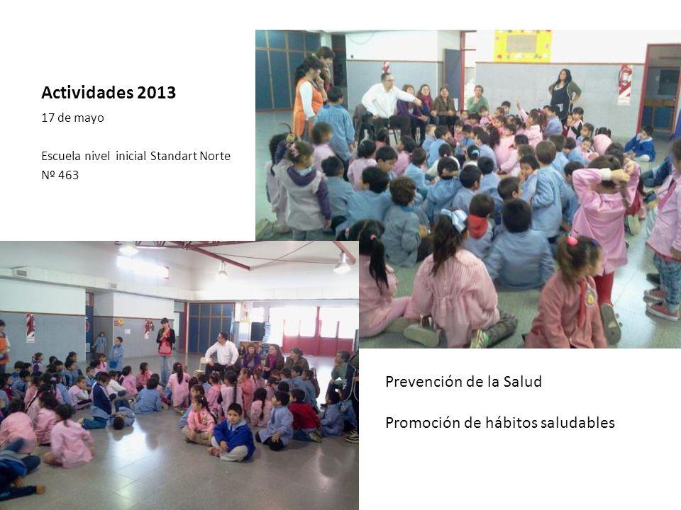 Actividades 2013 17 de mayo Escuela nivel inicial Standart Norte Nº 463 Prevención de la Salud Promoción de hábitos saludables