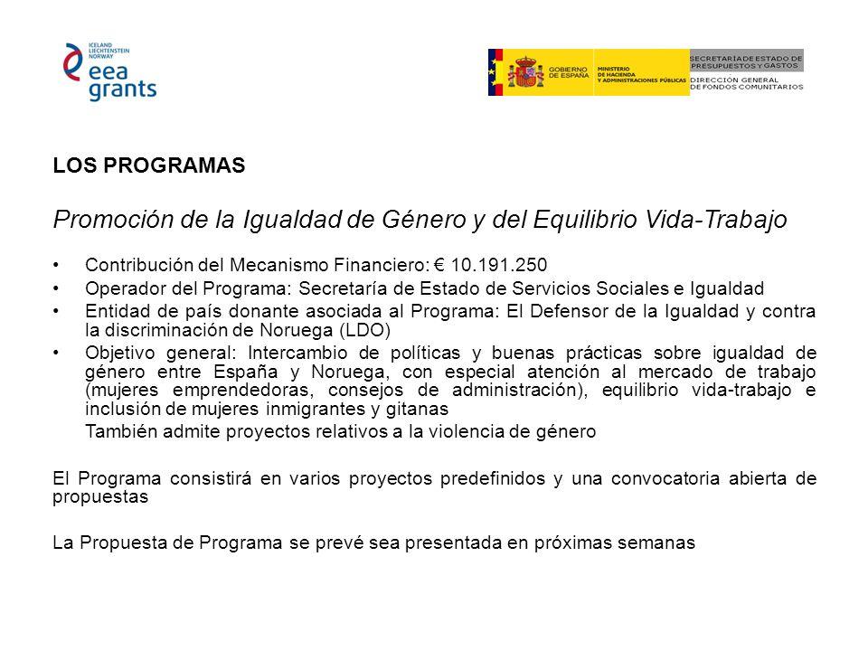 LOS PROGRAMAS Promoción de la Igualdad de Género y del Equilibrio Vida-Trabajo Contribución del Mecanismo Financiero: 10.191.250 Operador del Programa