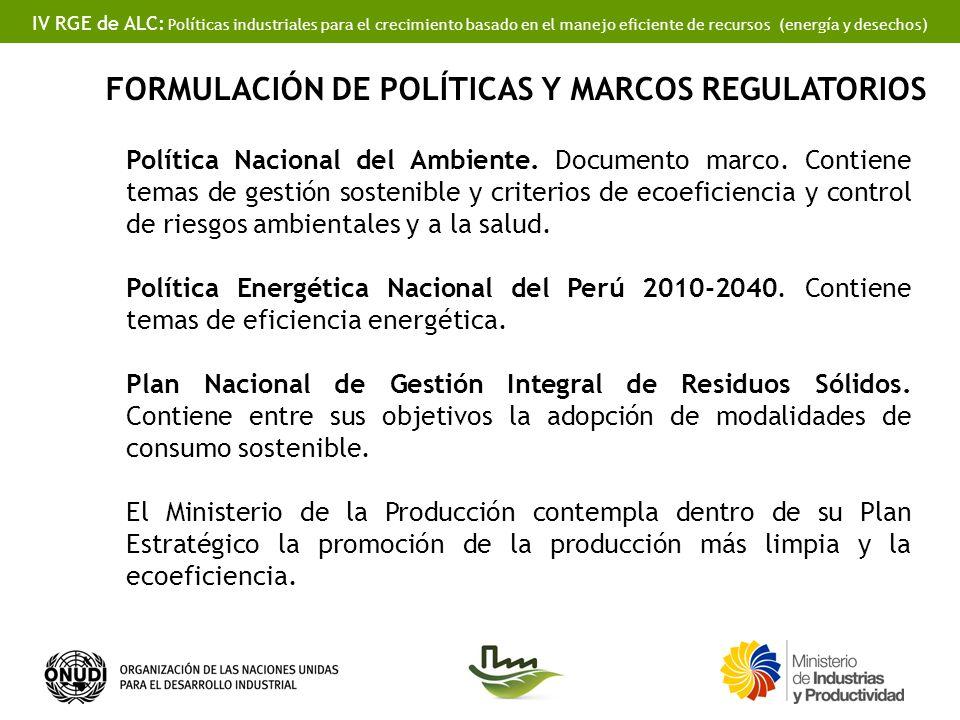 IV RGE de ALC: Políticas industriales para el crecimiento basado en el manejo eficiente de recursos (energía y desechos) FORMULACIÓN DE POLÍTICAS Y MA