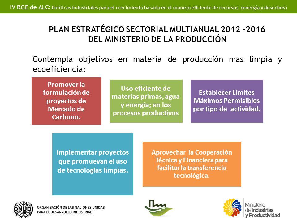 IV RGE de ALC: Políticas industriales para el crecimiento basado en el manejo eficiente de recursos (energía y desechos) PLAN ESTRATÉGICO SECTORIAL MU
