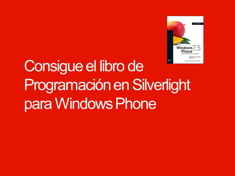 Windows Phone. Consigue el libro de Programación en Silverlight para Windows Phone