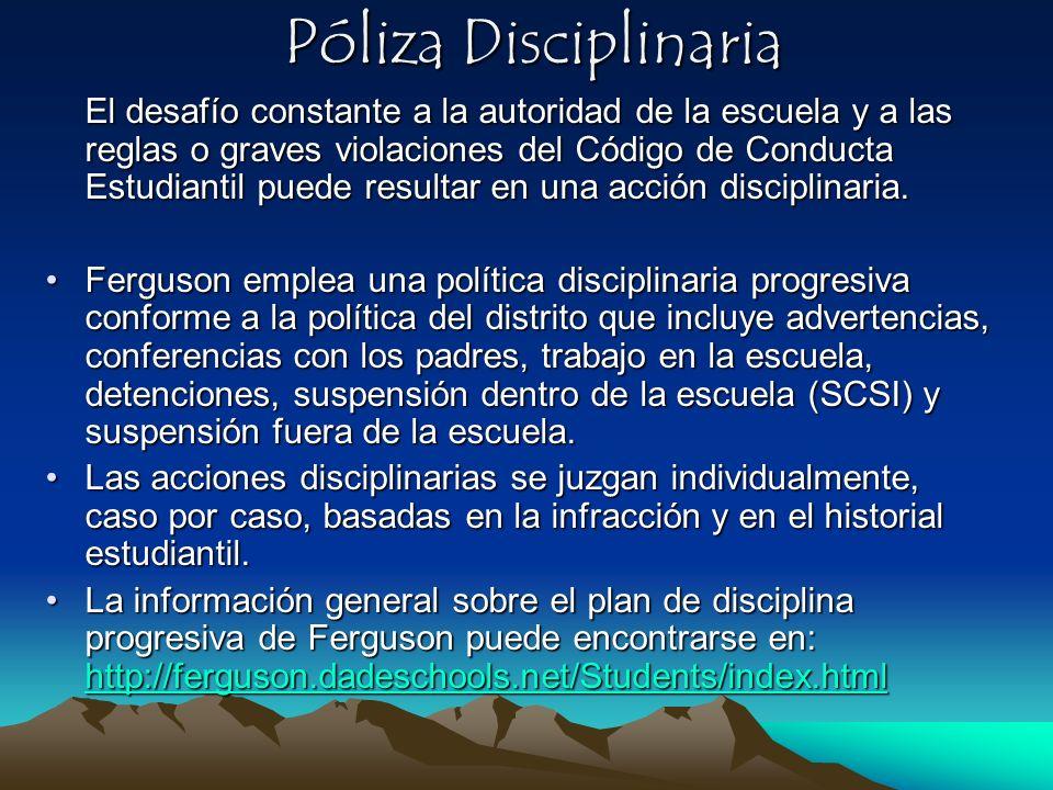 Póliza Disciplinaria El desafío constante a la autoridad de la escuela y a las reglas o graves violaciones del Código de Conducta Estudiantil puede re