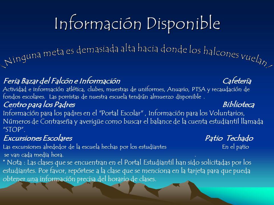 Información Disponible Feria Bazar del Falcón e Información Cafetería Actividad e información atlética, clubes, muestras de uniformes, Anuario, PTSA y