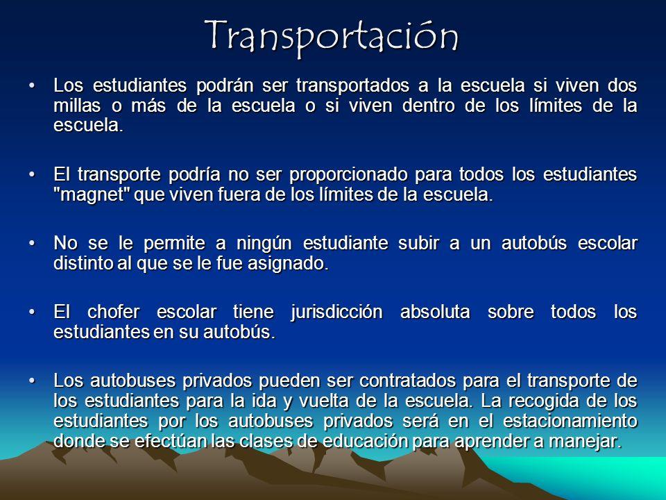 Transportación Los estudiantes podrán ser transportados a la escuela si viven dos millas o más de la escuela o si viven dentro de los límites de la es